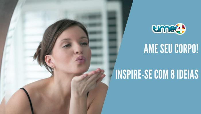 Ame seu corpo! Inspire-se com 8 ideias (1)
